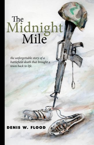 The Midnight Mile (2009) (Book) written by Denis W. Flood