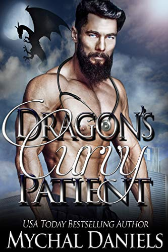 Dragon's Curvy Patient: A BWWM, Single Dad, Dragon Shifter Romance (Dragon's Curvy Romance Series Book 4)