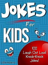 Jokes For Kids: 102 Laugh Out Loud Knock-Knock Jokes! (English Edition)