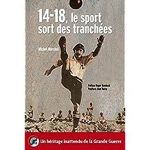 14-18 , le sport sort des tranchées : Un héritage inattendu de la