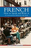French: How to Speak and Write It: An informal conversational method for self study with 400 illustrations Review