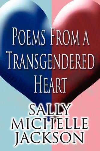Poems from a Transgendered Heart by Sally Michelle Jackson (2011-09-19) by America Star Books
