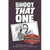 Shoot That One: More Essays by Javier Grillo-Marxuach