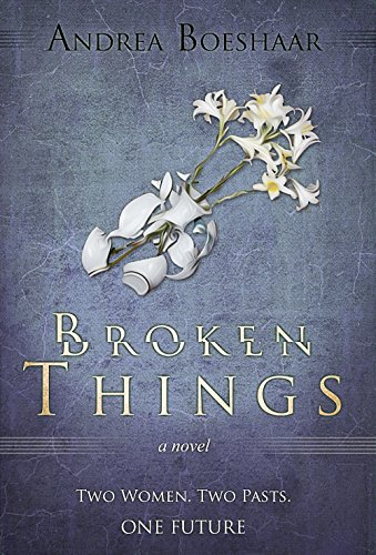 Broken Things: A woman comes face to face with the haunting memories of her past - and the man she once loved. (Where the Heart Meets Book 2)