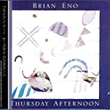 Thursday Afternoon by Brian Eno (2008-07-08)