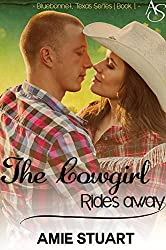 The Cowgirl Rides Away: A Cowboy Love Story (Bluebonnet Texas Book 1)