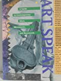 Artspeak : A Guide to Contemporary Ideas, Movements and Buzzwords, Atkins, Robert, 1558590102