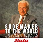 Bata: Shoemaker to the world | Thomas J. Bata