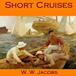 Short Cruises: 12 Humorous Short Stories | W. W. Jacobs