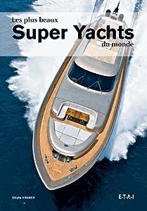 """Afficher """"Les plus beaux super yachts du monde"""""""
