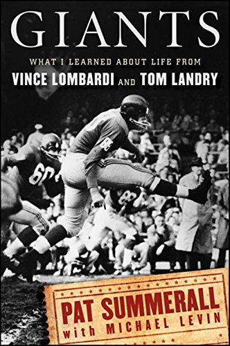 Giants: What I Learned About Life from Vince Lombardi and Tom Landry pdf