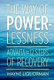 The Way of Powerlessness, Wayne Liquorman, 092944826X
