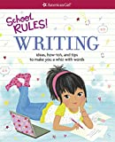 #1: School Rules! Writing: Ideas, How-To's, and Tips to Make You a Whiz with Words