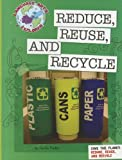 Save the Planet: Reduce, Reuse, and Recycle (Language Arts Explorer: Save the Planet)