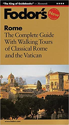Rome The Complete Guide with Walking Tours of Classical Rome and the Vatican