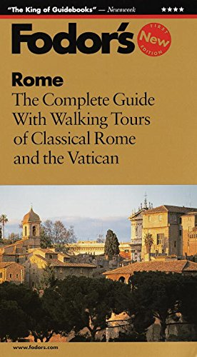 Rome: The Complete Guide with Walking Tours of Classical Rome and the Vatican (Fodor's Rome, 1999)