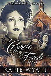 Circle of Friends: (Wild West Brides of Bodie Series Book 1)