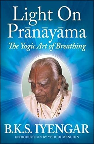 Light on Pranayama: The Yogic Art of Breathing Paperback ...