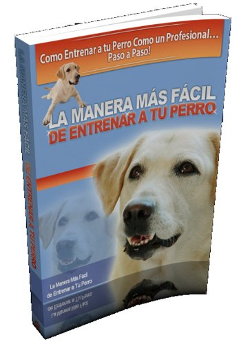 La Manera Más Fácil de Entrenar a tu Perro (Spanish Edition) by [Jiménez