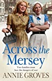 Front cover for the book Across the Mersey by Annie Groves
