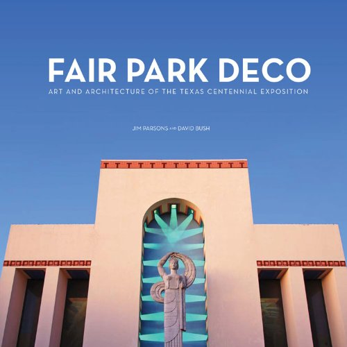 Fair Park Deco: Art and Architecture of the Texas Centennial Exposition from Brand: Texas Christian University Press
