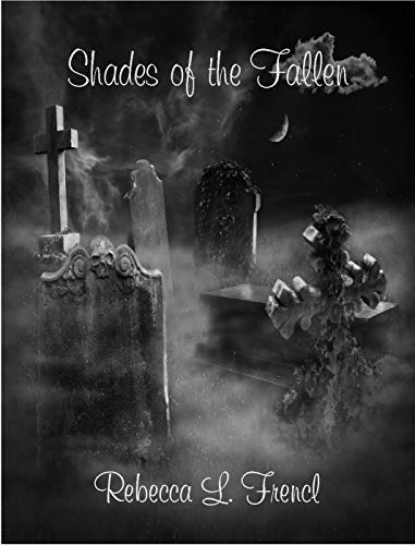 Shades of the Fallen by [Frencl, Rebecca L.]