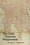 The Early Ottoman Peloponnese: A Study in the Light of an Annotated Editio Princeps of the TT10-1/14662 Ottoman Taxation Cadastre (ca. 1460-1463)