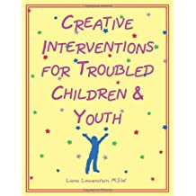 Creative interventions for troubled children & youth