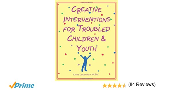 Creative Interventions for Troubled Children & Youth ...