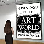 Seven Days in the Art World | Sarah Thornton