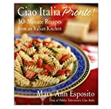 img - for Ciao Italia Pronto!: 30-Minute Recipes from an Italian Kitchen book / textbook / text book