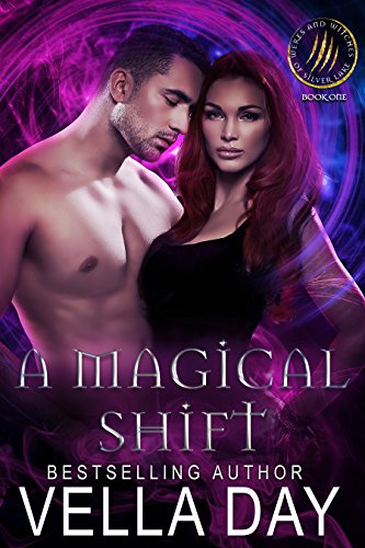 Magical Witch - A Magical Shift: A Hot Paranormal Fantasy Saga with Witches, Werewolves, and Werebears (Weres and Witches of Silver Lake Book 1)