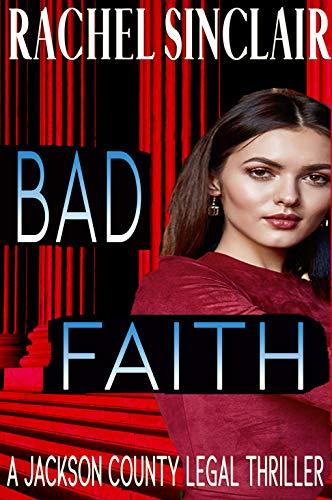 Bad Faith - A Harper Ross Legal Thriller: A Jackson County Legal Thriller #1 ()