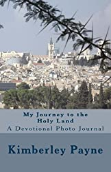 My Journey to the Holy Land: A Devotional Photo Journal