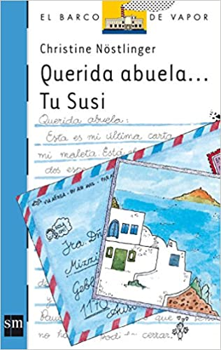 Amazon.com: Querida abuela. Tu Susi/ Dear Grandmother. Your Susi (El Barco De Vapor) (Spanish Edition) (9788434820821): Christine Nostlinger: Books