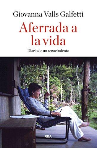 Descargar Libro Aferrada A La Vida Giovanna Valls Galfetti