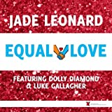 Equal Love (feat. Dolly Diamond & Luke Gallagher)