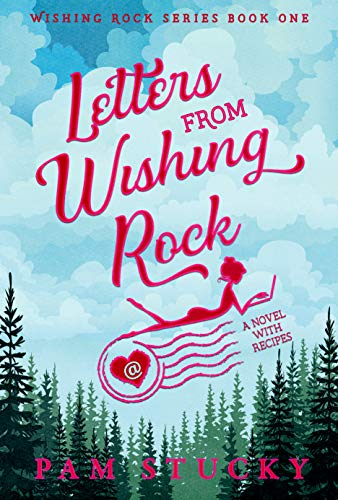 - Letters from Wishing Rock: (a novel with recipes) (The Wishing Rock Series Book 1)
