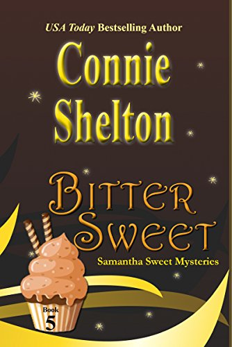Bitter Sweet: A Sweet's Sweets Bakery Mystery (Samantha Sweet Mysteries Book 5)