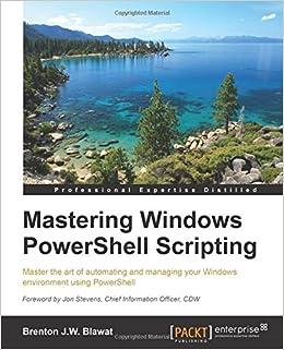Amazon com: Mastering PowerShell (9781782173557): Brenton J W
