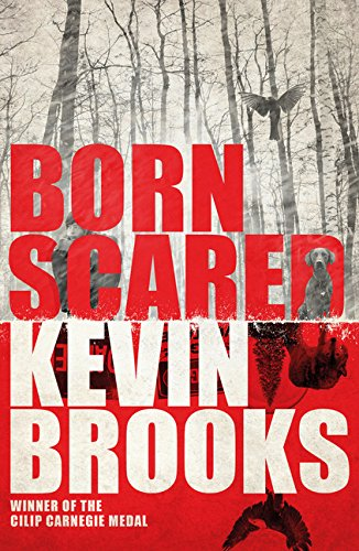 Buy BORN SCARED by Kevin Brooks