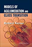 Models of Agglomeration and Glass Transition, Richard Kerner, 1860947565