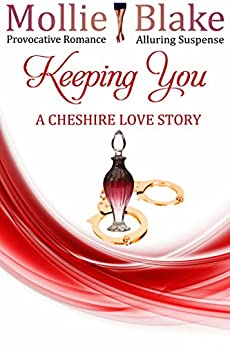 Keeping You: A Cheshire Love Story (Cheshire Love Stories Book 3) by [Blake, Mollie]