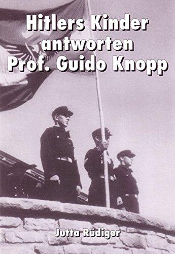 Hitlers Kinder antworten Prof. Guido Knopp