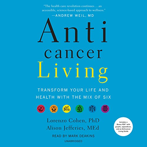 BOOK Anticancer Living: Transform Your Life and Health with the Mix of Six<br />[P.D.F]