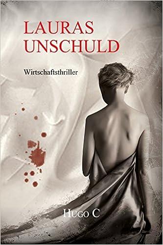Book Lauras Unschuld: Wirtschaftsthriller