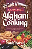 Award Winning Low-Fat Afghani Cooking, Asad Gharwal, 1419693948