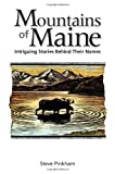 The Mountains of Maine, Steven R. Pinkham, 0892727888