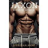 Jaxon: Kings of Denver (Book 2)