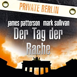 Der Tag der Rache (Private Berlin) Hörbuch